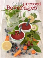 Cold-Pressed Beverages: Health and Well-