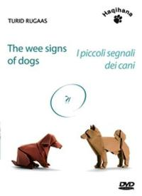 THE WEE SIGNS OF DOGS - AN ILLUSTRATED C: AN ILLUSTRATED CONFERENCE ON CANINE COMM
