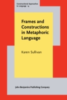 Frames and Constructions in Metaphoric L
