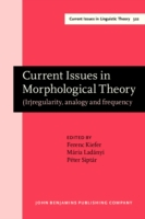 Current Issues in Morphological Theory
