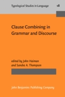 Clause Combining in Grammar and Discours