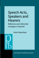 Speech Acts, Speakers and Hearers