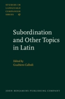 Subordination and Other Topics in Latin