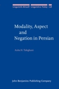 Modality, Aspect and Negation in Persian