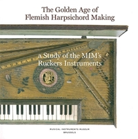 The Golden Age of Flemish Harpsicord Mak