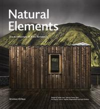Natural elements: the architecture of Arkís architects