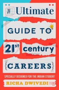 The Ultimate Guide to 21st Century Caree