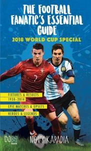 The Football Fanatic's essential guide: 2018 world cup special
