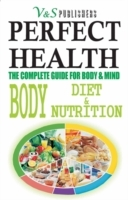 PERFECT HEALTH - Body, Diet & Nutrition
