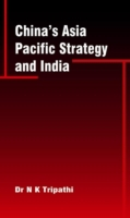 China's Asia Pacific Strategy and India