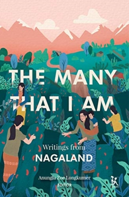 The Many That I Am - Writings from Nagal