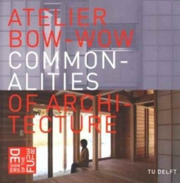 Atelier Bow-Wow - Commonalities of Archi