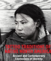 Tattoo Traditions of Native North Americ