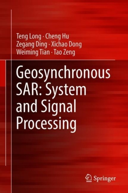 Geosynchronous SAR: System and Signal Pr