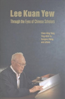 Lee Kuan Yew Through The Eyes Of Chinese