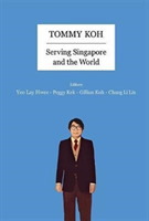 Tommy Koh: Serving Singapore And The Wor