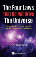 Four Laws That Do Not Drive The Universe