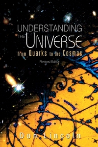 Understanding The Universe: From Quarks