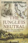 The Jungle Is Neutral: A Soldier's Three