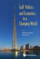 Gulf Politics and Economics in a Changin