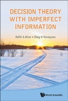 Decision Theory with Imperfect Informati