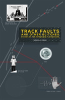 Track Faults and Other Glitches