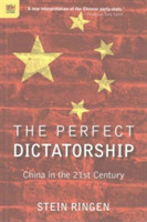 The Perfect Dictatorship - China in the