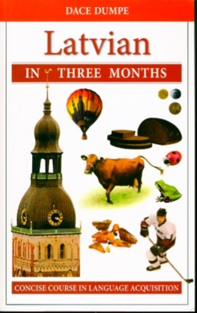 Latvian in Three Months: A Concise Cours